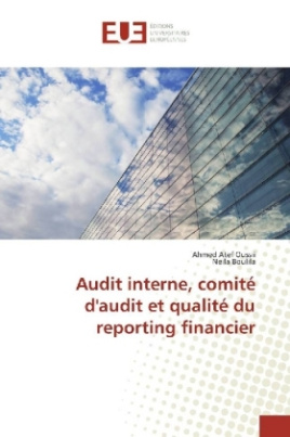 Audit interne, comité d'audit et qualité du reporting financier
