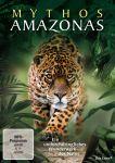 Mythos Amazonas - Ein undurchdringliches Wunderwerk der Natur