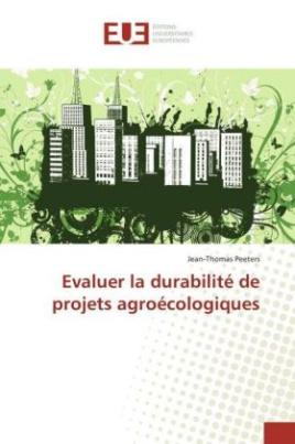 Evaluer la durabilité de projets agroécologiques