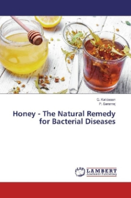 Honey - The Natural Remedy for Bacterial Diseases