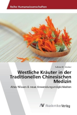 Westliche Kräuter in der Traditionellen Chinesischen Medizin