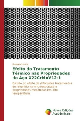 Efeito do Tratamento Térmico nas Propriedades do Aço X22CrMoV12-1