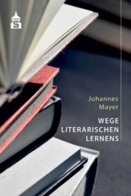 Wege literarischen Lernens