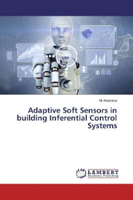 Adaptive Soft Sensors in building Inferential Control Systems