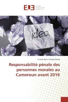 Responsabilité pénale des personnes morales au Cameroun avant 2016