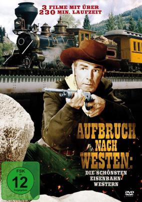 Aufbruch nach Westen: Die schönsten Eisenbahn-Western