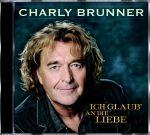 Charly Brunner - Ich glaub an die Liebe + Brunner & Brunner - In den Himmel und zurück