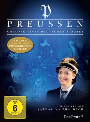 Preussen - Chronik eines deutschen Staates