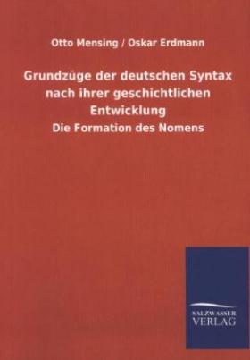 Grundzüge der deutschen Syntax nach ihrer geschichtlichen Entwicklung