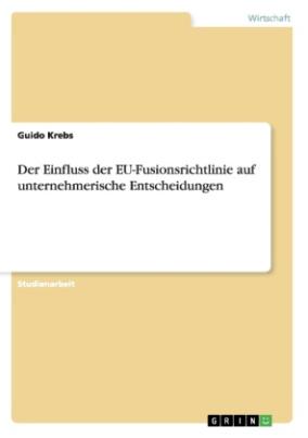 Der Einfluss der EU-Fusionsrichtlinie auf unternehmerische Entscheidungen