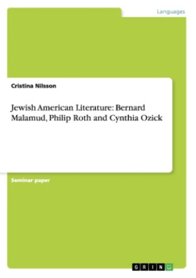 Jewish American Literature: Bernard Malamud, Philip Roth and Cynthia Ozick