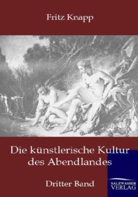 Die künstlerische Kultur des Abendlandes. Bd.3