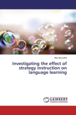 Investigating the effect of strategy instruction on language learning