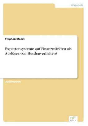 Expertensysteme auf Finanzmärkten als Auslöser von Herdenverhalten?
