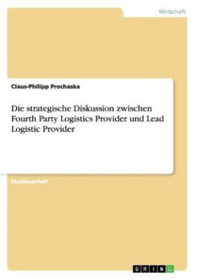 Die strategische Diskussion zwischen Fourth Party Logistics Provider und Lead Logistic Provider