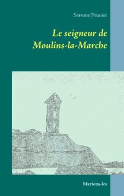 Le seigneur de Moulins-la-Marche