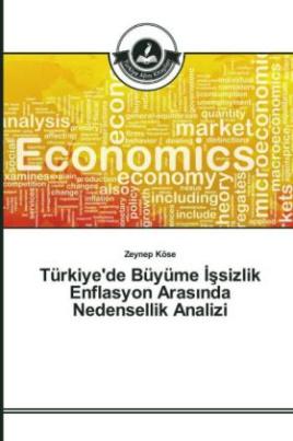 Türkiye'de Büyüme _ssizlik Enflasyon Aras_nda Nedensellik Analizi