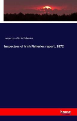 Inspectors of Irish Fisheries report, 1872