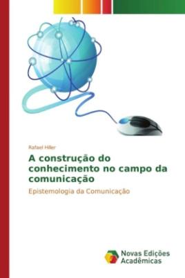 A construção do conhecimento no campo da comunicação