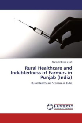 Rural Healthcare and Indebtedness of Farmers in Punjab (India)