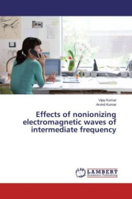 Effects of nonionizing electromagnetic waves of intermediate frequency