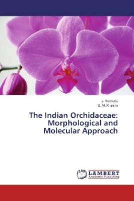 The Indian Orchidaceae: Morphological and Molecular Approach