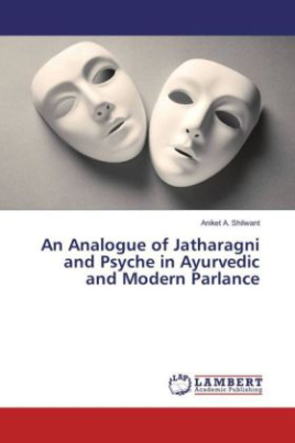 An Analogue of Jatharagni and Psyche in Ayurvedic and Modern Parlance