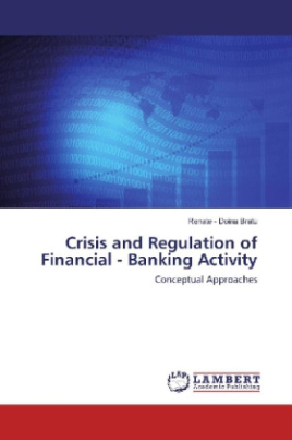 Crisis and Regulation of Financial - Banking Activity