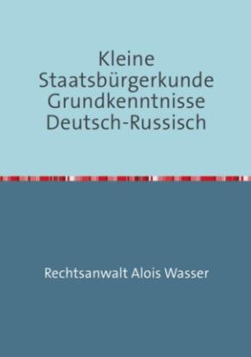 Kleine Staatsbürgerkunde Grundkenntnisse Deutsch-Russisch