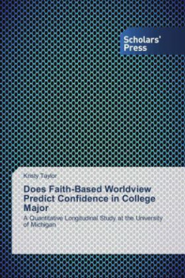 Does Faith-Based Worldview Predict Confidence in College Major