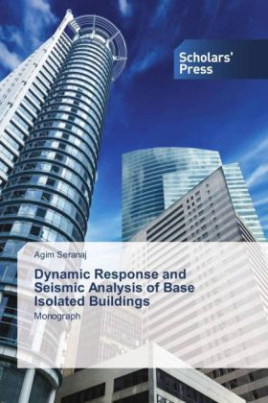 Dynamic Response and Seismic Analysis of Base Isolated Buildings