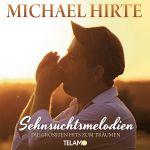 Michael Hirte - Sehnsuchtsmelodien - Die größten Hits zum Träumen + EXKLUSIV Perlenkette