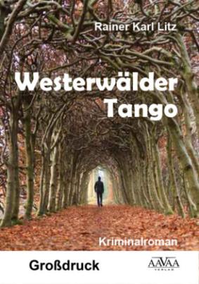 Westerwälder Tango, Großdruck
