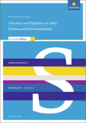 Schroedel Abitur 2017 Niedersachsen, Deutsch: Rahmenthemen 1 und 2: Schülerarbeitsbuch I