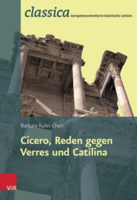 Römische Rhetorik: Ciceros Reden gegen Verres und Catilina