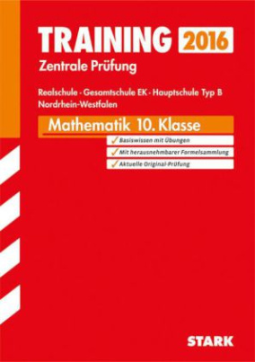 Training Zentrale Prüfung 2016 - Mathematik 10. Klasse, Realschule, Gesamtschule EK, Hauptschule Typ B Nordrhein-Westfalen