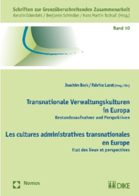 Transnationale Verwaltungskulturen in Europa - Les cultures administratives transnationales en Europe