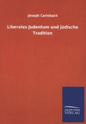 Liberales Judentum und jüdische Tradition