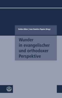 Wunder in evangelischer und orthodoxer Perspektive