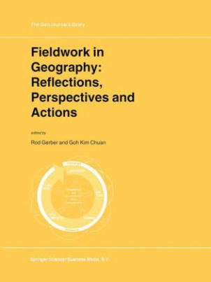 Fieldwork in Geography: Reflections, Perspectives and Actions