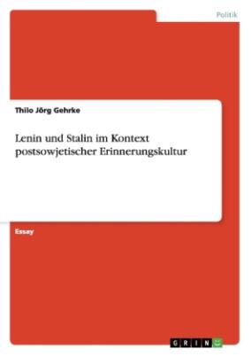 Lenin und Stalin im Kontext postsowjetischer Erinnerungskultur