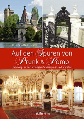 Auf den Spuren von Prunk & Pomp