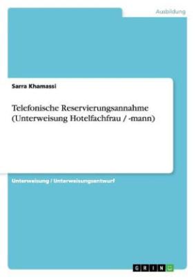 Telefonische Reservierungsannahme (Unterweisung Hotelfachfrau / -mann)