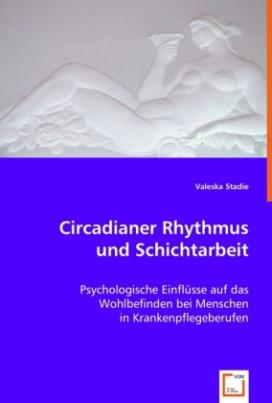 Circadianer Rhythmus und Schichtarbeit