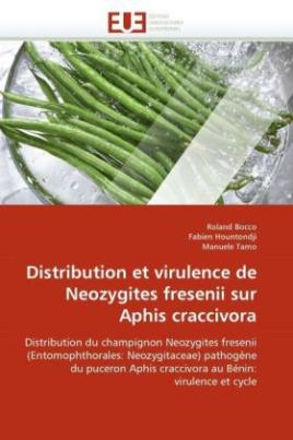 Distribution et virulence de Neozygites fresenii sur Aphis craccivora