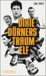 Dixie Dörners Traum-Elf