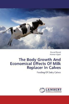 The Body Growth And Economical Effects Of Milk Replacer In Calves