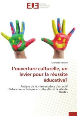 L'ouverture culturelle, un levier pour la réussite éducative?