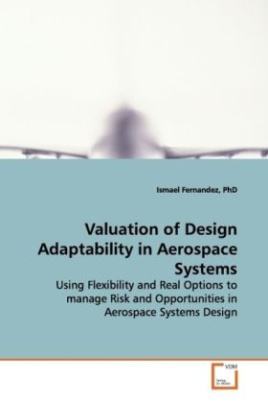 Valuation of Design Adaptability in Aerospace Systems