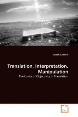 Translation, Interpretation, Manipulation